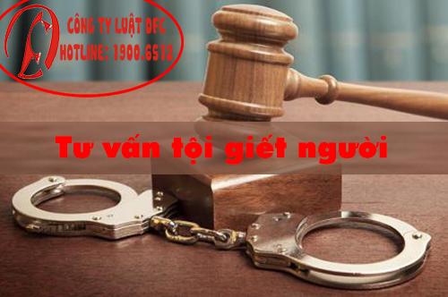 Luật sư tư vấn tội giết người