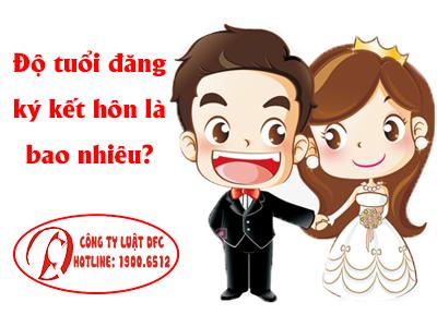 Các quy định về độ tuổi đăng ký kết hôn